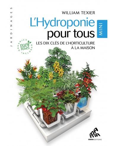 L'HYDROPONIE POUR TOUS - MINI EDITION William Texier